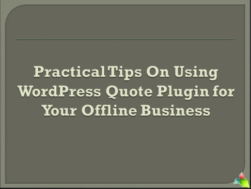 Practical Tips On Using WordPress Quote Plugin for Your Offline Business