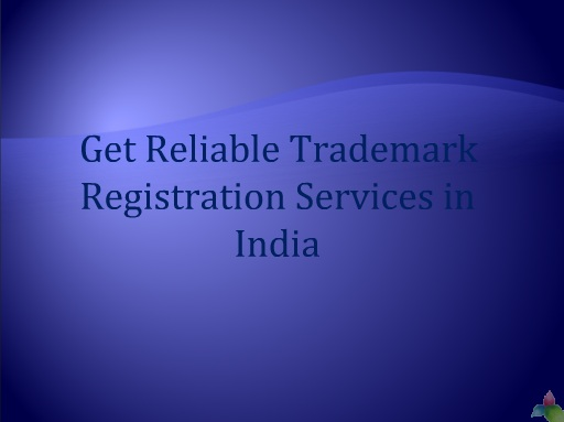 Get Reliable Trademark Registration Services in India