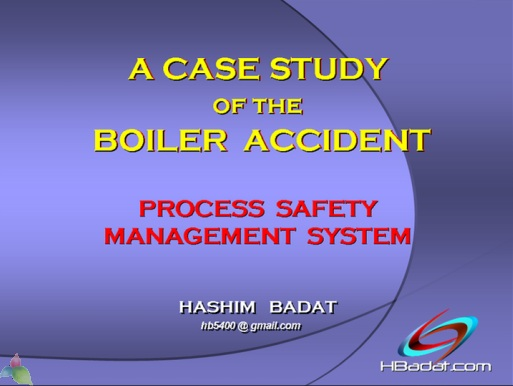 CASE  STUDY OF  THE BOILER  ACCIDENT   Process  Safety  Management  System