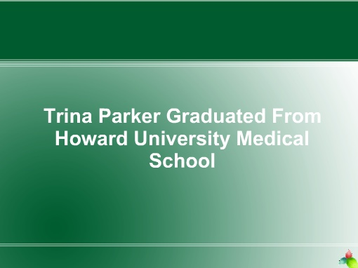 Trina Parker Graduated From Howard University Medical School