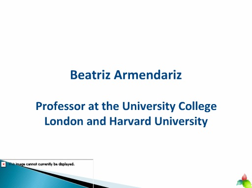 Beatriz Armendariz Professor at the University College London and Harvard University