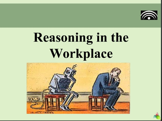 Reasoning in the workplace