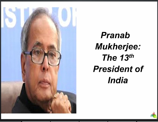 Pranab Mukherjee: A PPT Presentation