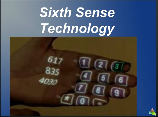 Sixth Sense Technology PPT