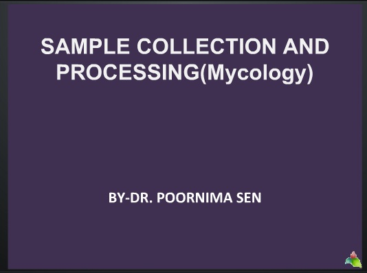 SAMPLE COLLECTION IN MYCOLOGY