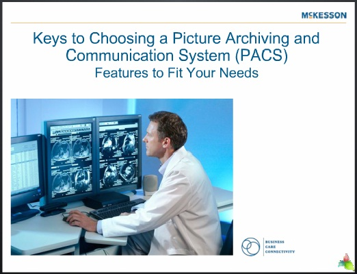 Keys to Choosing a Picture Archiving and Communication System (PACS) 