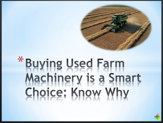 Buying Used Farm Machinery is a Smart Choice: Know Why