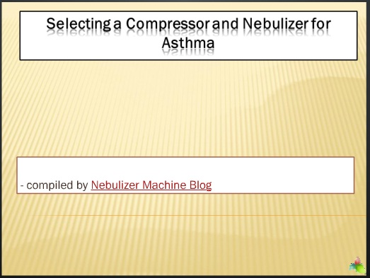 Selecting a Compressor and Nebulizer for Asthma