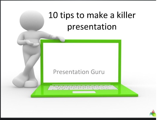 10 Tips To Make a Killer Presentation