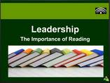 Leadership  and The Importance of Reading