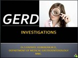 INVESTIGATIONS IN GERD