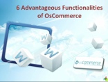6 Advantageous Functionalities of osCommerce