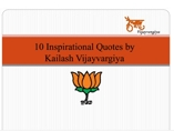 10 Inspirational Quotes by Kailash Vijayvargiya