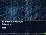 10 Effective Google Adwords Tips