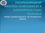 ENCAPSULATION OF MENTHOL IN BEESWAX BY A SUPERCRITICAL FLUID TECHLIQUE