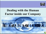 Dealing with the Human Factor inside a company