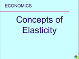 Economics Concepts of Elasticity