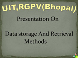 data storage and retrieval methods