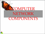 COMPUTER NETWORKING COMPONENTS powerpoint presentation
