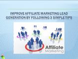 Improve Affiliate Marketing Lead Generation By Following 3 Simple Tips powerpoint presentation
