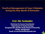 Practical Management of Type 2 Diabetes During the Holy Month of Ramadan powerpoint presentation