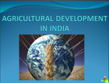 Agricultural Development In India powerpoint presentation