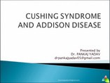 Cushing syndrome and addison disease