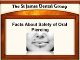 Risks of oral piercing
