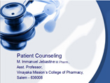 Pharmacist Patient Counseling By Immanuel Jebastine M