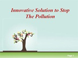Innovative Solution to Stop the Pollution