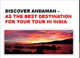Discover Andaman – As the Best Destination for Your Tour in India