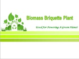 Biomass Briquette Plant Used For Powering A Green Planet
