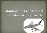 Major aspects of aircraft manufacturing process