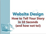 Website Design  How to Tell Your Story in 10 Seconds  (and how not to!)