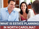 What Is Estate Planning in North Carolina?