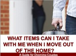 What Items Can I Take with Me When I Move Out of the Home?