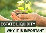 Estate Liquidity: Why Is It Important