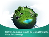 Briquette Plant Technology Is Used To Solve Ecological Issues