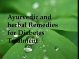 Ayurvedic and herbal Remedies for Diabetes Treatment  powerpoint presentation