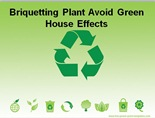 Briquetting Plant Avoid Green House Effects