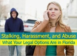 Stalking, Harrassment, and Abuse: What Your Legal Options Are in Florida powerpoint presentation