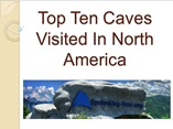 Top Ten Caves Visited In North America powerpoint presentation