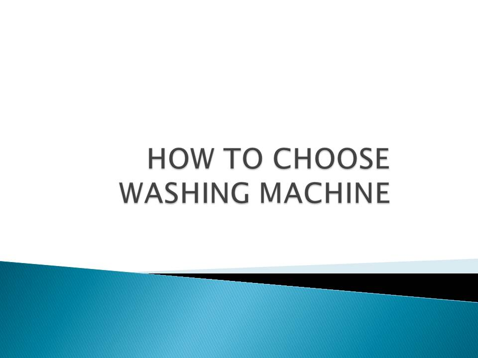 How to choose washing machine powerpoint presentation