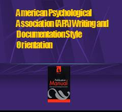 American Psychological Association (APA) Writing and  Documentation Style Orientation