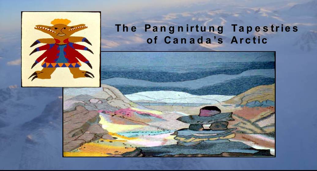 The Pangnirtung Tapestries of Canada?s Arctic