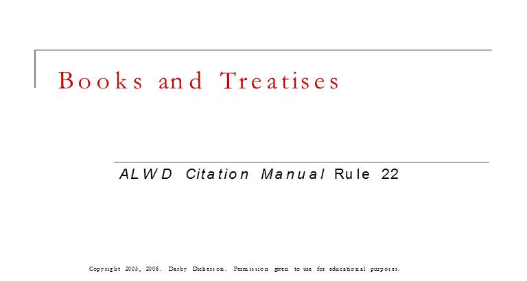 Books and Treatises -ALWD Citation Manual Rule 22