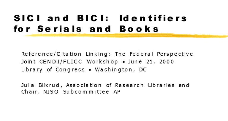 SICI and BICI: Identifiers for Serials and Books