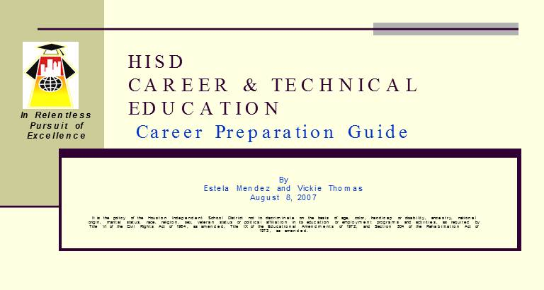 HISD CAREER & TECHNICAL EDUCATION Career - Preparation Guide