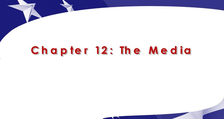 Chapter 12: The  Media