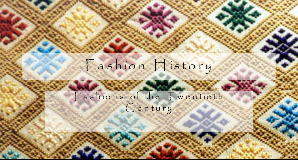 FASHION HISTORY : Fashions of the Twentieth Century